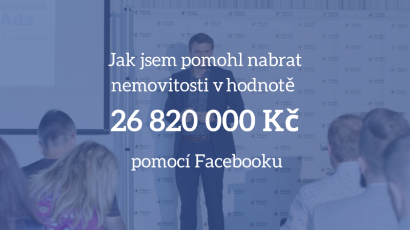 Jak jsem pomohl nabrat nemovitosti v hodnotě 26 820 000 Kč pomocí Facebooku 1